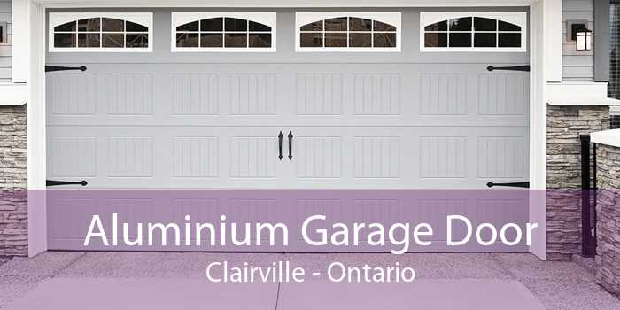 Aluminium Garage Door Clairville - Ontario