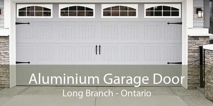 Aluminium Garage Door Long Branch - Ontario