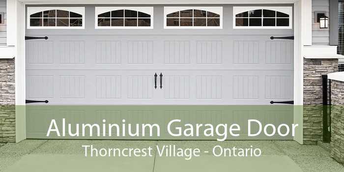 Aluminium Garage Door Thorncrest Village - Ontario