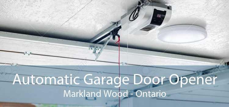 Automatic Garage Door Opener Markland Wood - Ontario