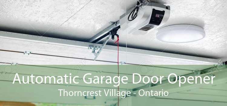 Automatic Garage Door Opener Thorncrest Village - Ontario