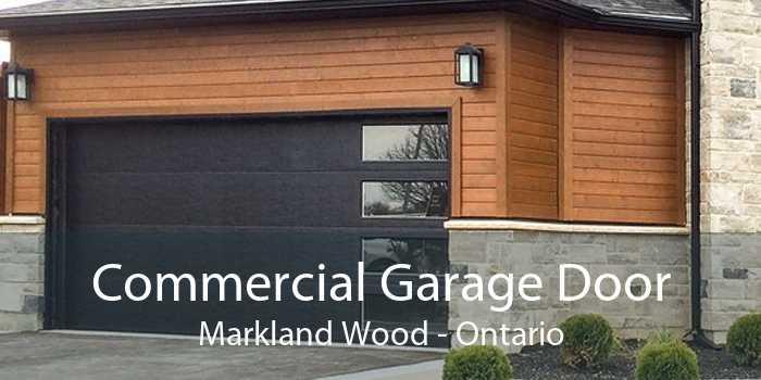 Commercial Garage Door Markland Wood - Ontario