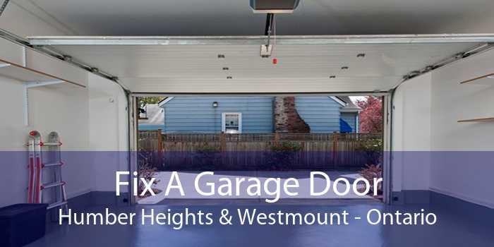 Fix A Garage Door Humber Heights & Westmount - Ontario
