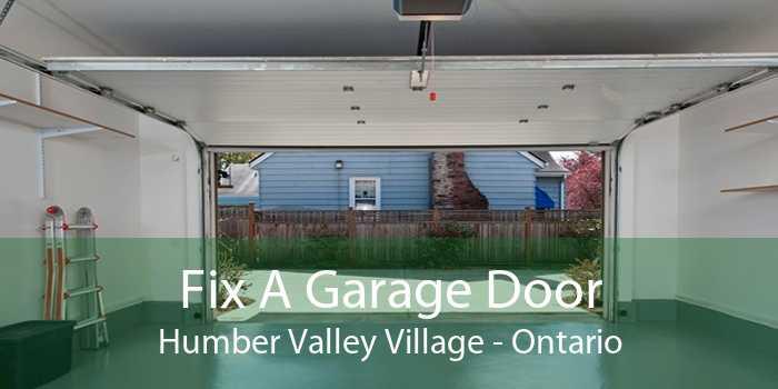 Fix A Garage Door Humber Valley Village - Ontario