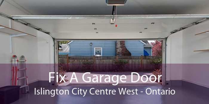 Fix A Garage Door Islington City Centre West - Ontario