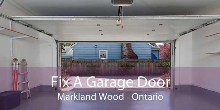 Fix A Garage Door Markland Wood - Ontario