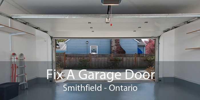 Fix A Garage Door Smithfield - Ontario
