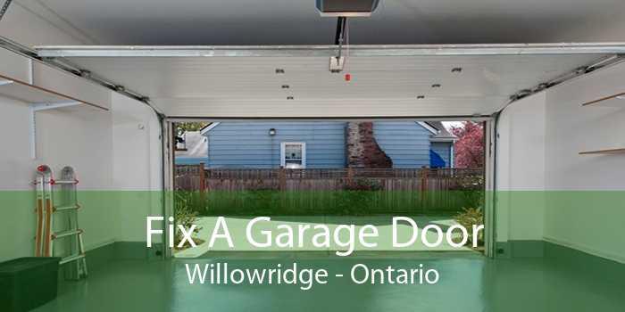 Fix A Garage Door Willowridge - Ontario