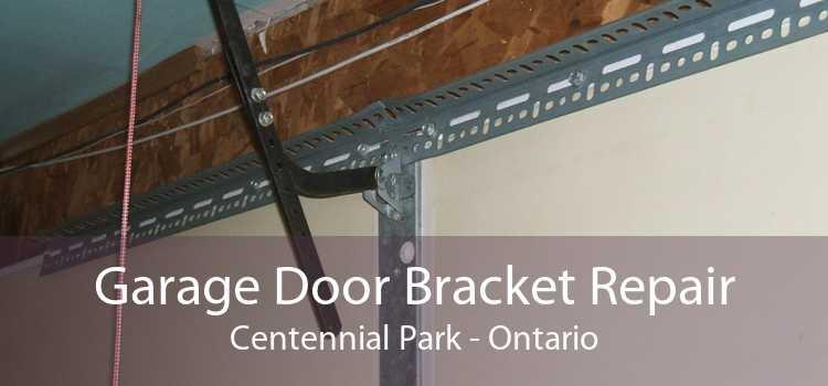 Garage Door Bracket Repair Centennial Park - Ontario