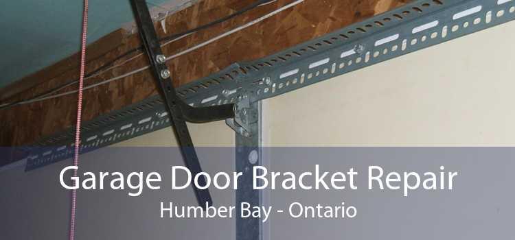 Garage Door Bracket Repair Humber Bay - Ontario