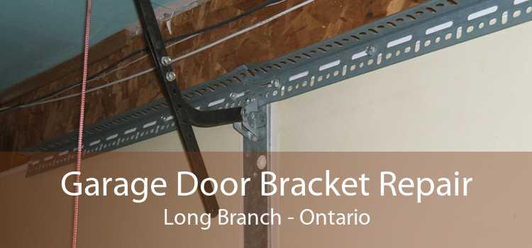 Garage Door Bracket Repair Long Branch - Ontario