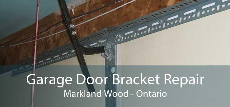 Garage Door Bracket Repair Markland Wood - Ontario
