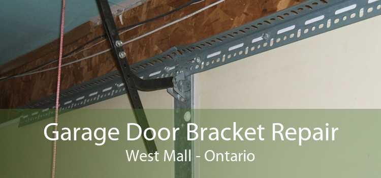 Garage Door Bracket Repair West Mall - Ontario
