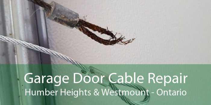 Garage Door Cable Repair Humber Heights & Westmount - Ontario