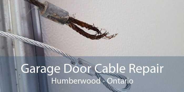 Garage Door Cable Repair Humberwood - Ontario
