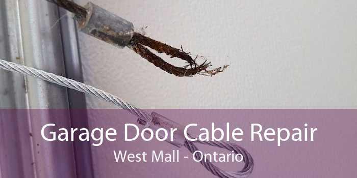 Garage Door Cable Repair West Mall - Ontario