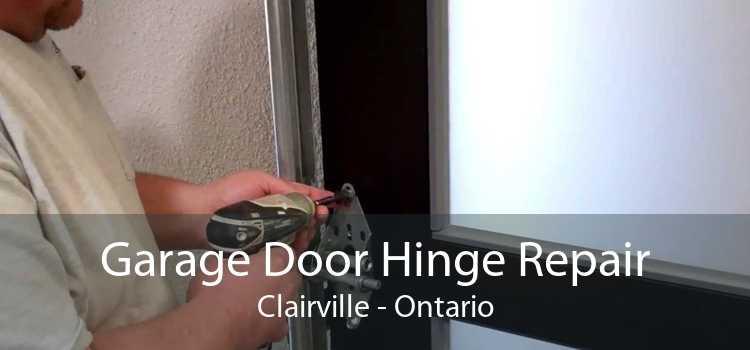 Garage Door Hinge Repair Clairville - Ontario