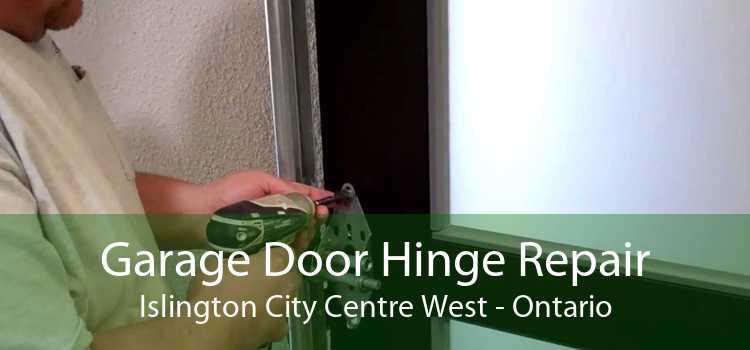 Garage Door Hinge Repair Islington City Centre West - Ontario