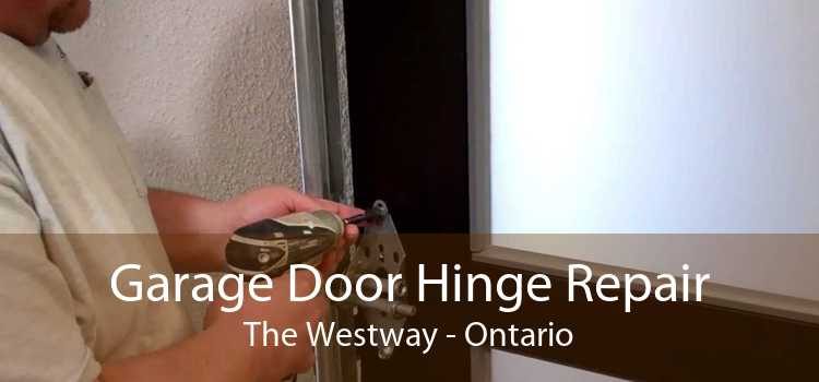 Garage Door Hinge Repair The Westway - Ontario