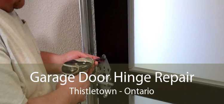 Garage Door Hinge Repair Thistletown - Ontario