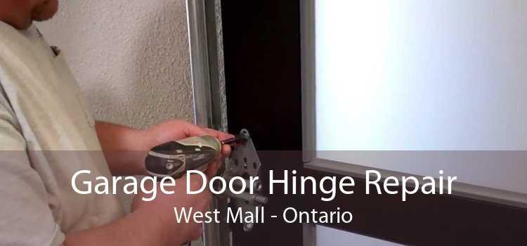 Garage Door Hinge Repair West Mall - Ontario