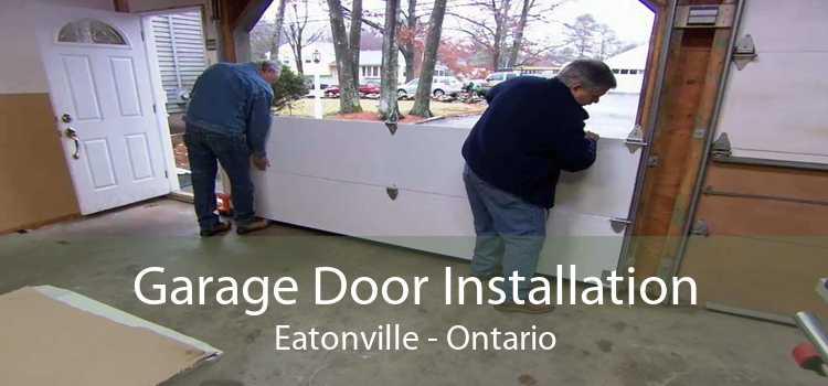 Garage Door Installation Eatonville - Ontario