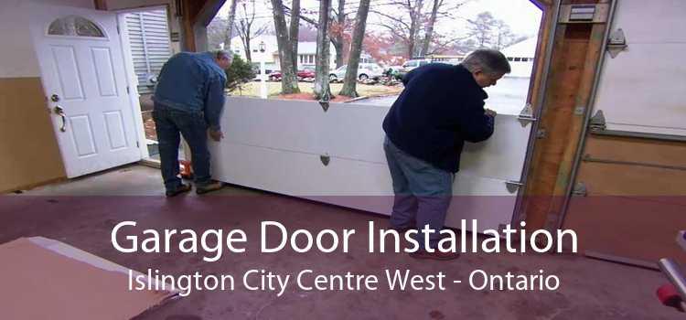 Garage Door Installation Islington City Centre West - Ontario