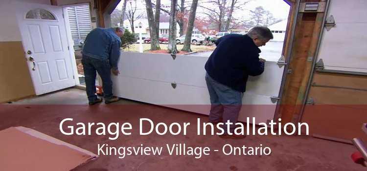 Garage Door Installation Kingsview Village - Ontario