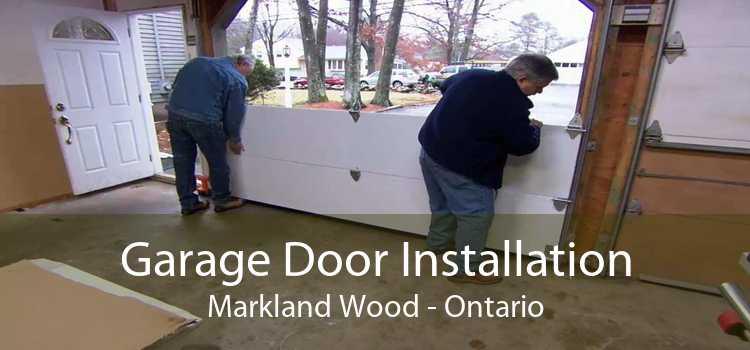 Garage Door Installation Markland Wood - Ontario