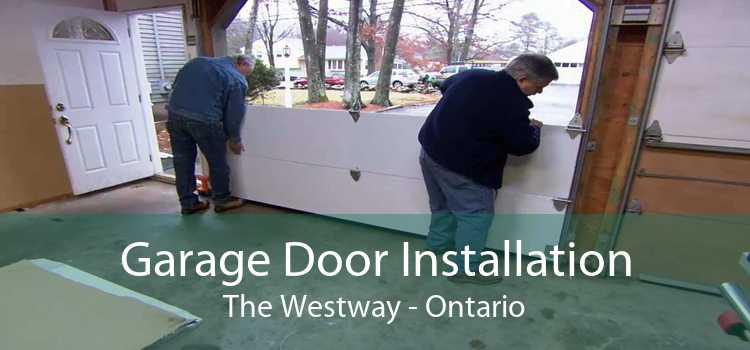 Garage Door Installation The Westway - Ontario