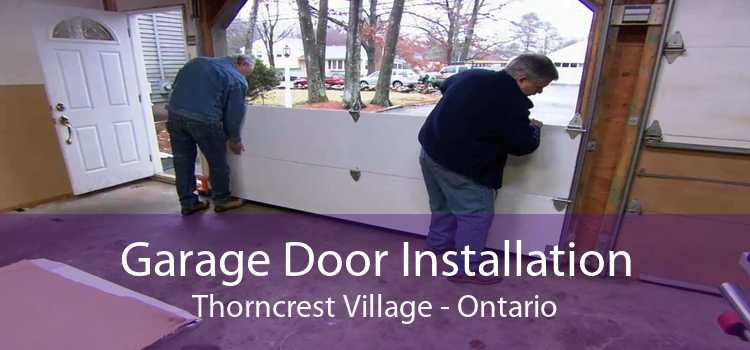 Garage Door Installation Thorncrest Village - Ontario
