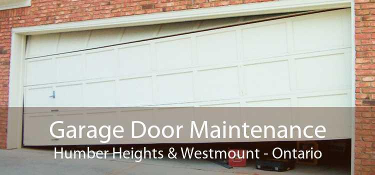 Garage Door Maintenance Humber Heights & Westmount - Ontario