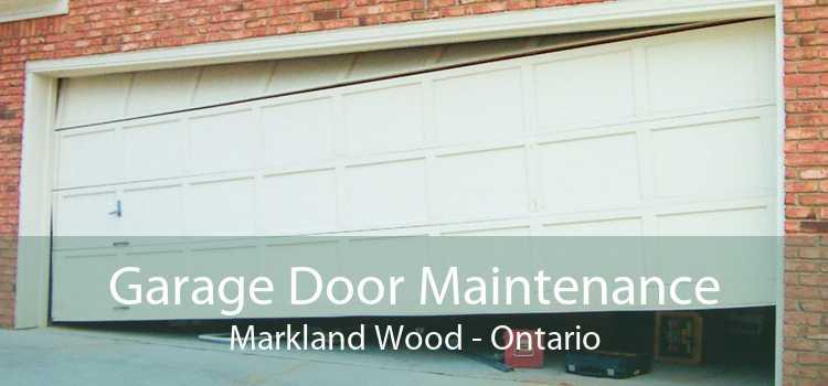 Garage Door Maintenance Markland Wood - Ontario