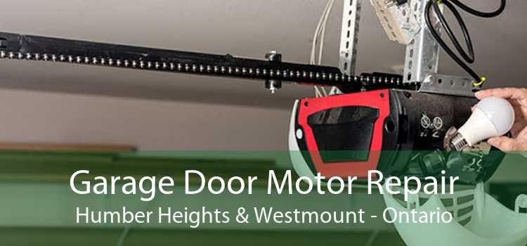 Garage Door Motor Repair Humber Heights & Westmount - Ontario