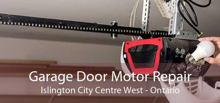 Garage Door Motor Repair Islington City Centre West - Ontario