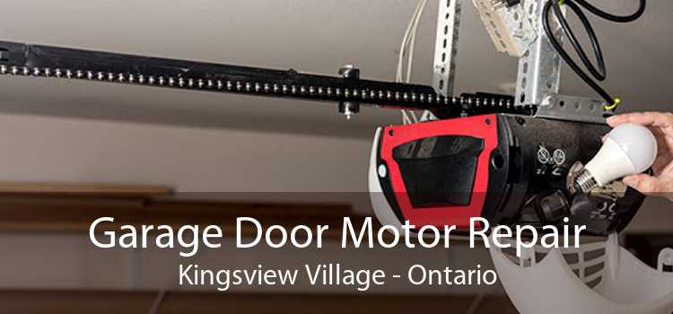 Garage Door Motor Repair Kingsview Village - Ontario