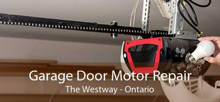 Garage Door Motor Repair The Westway - Ontario