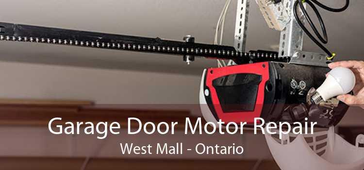 Garage Door Motor Repair West Mall - Ontario