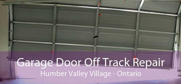 Garage Door Off Track Repair Humber Valley Village - Ontario