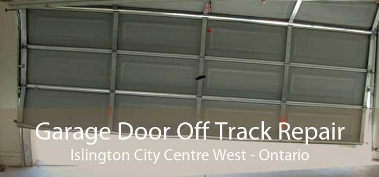 Garage Door Off Track Repair Islington City Centre West - Ontario
