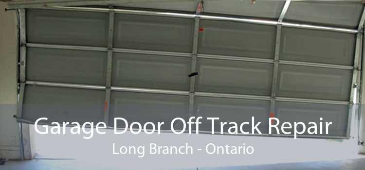 Garage Door Off Track Repair Long Branch - Ontario