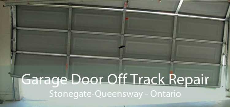 Garage Door Off Track Repair Stonegate-Queensway - Ontario
