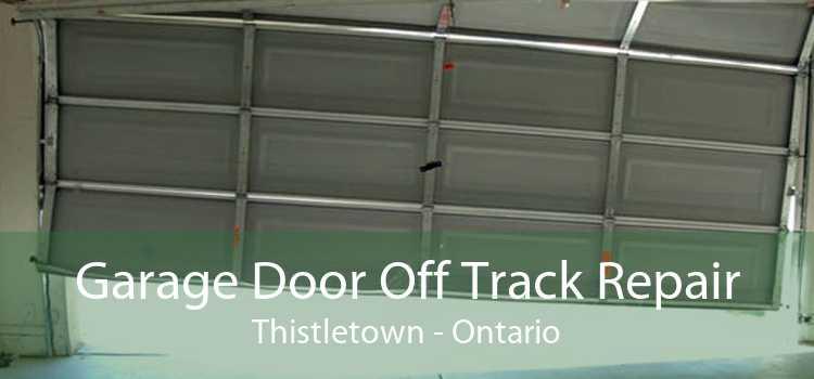 Garage Door Off Track Repair Thistletown - Ontario