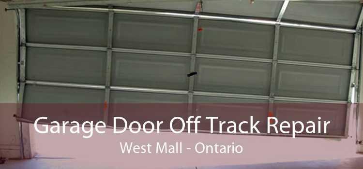 Garage Door Off Track Repair West Mall - Ontario