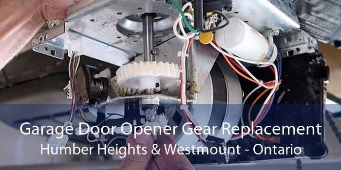 Garage Door Opener Gear Replacement Humber Heights & Westmount - Ontario