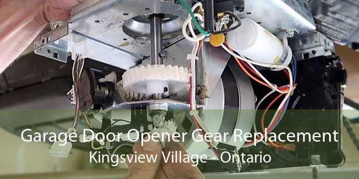 Garage Door Opener Gear Replacement Kingsview Village - Ontario