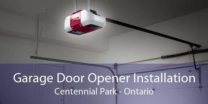 Garage Door Opener Installation Centennial Park - Ontario