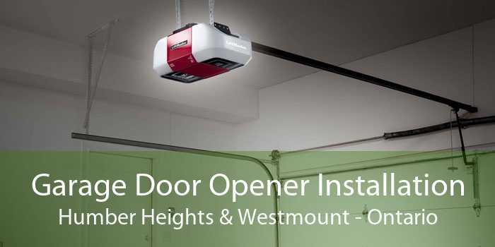 Garage Door Opener Installation Humber Heights & Westmount - Ontario