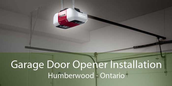 Garage Door Opener Installation Humberwood - Ontario