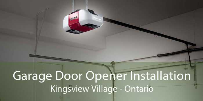 Garage Door Opener Installation Kingsview Village - Ontario